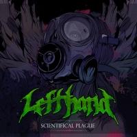 """Left Hand: Da sua formação ao conceito de """"Scientifical Plague""""."""