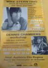 cartaz do show do Mike Stern com Dennis Chambers(tive o gde prazer de conhecê-los). Elber Bedaque