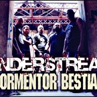 UNDERSTREAM #6: Tormentor Bestial